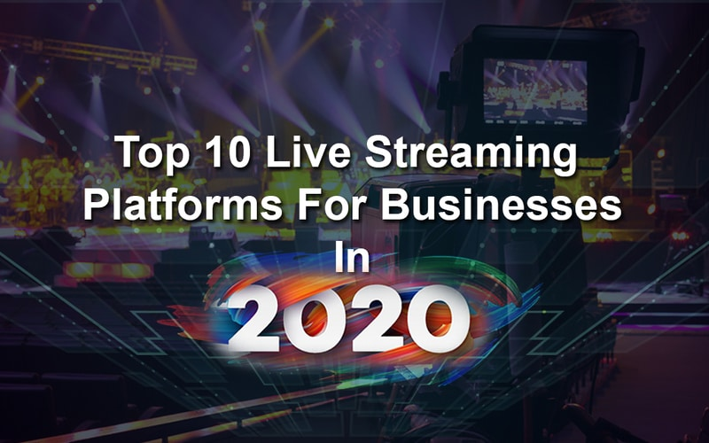 Best Live Streaming Video Platforms