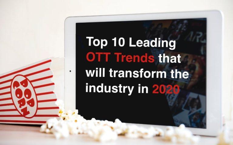 Top Best 10 Leading OTT Trends In 2020