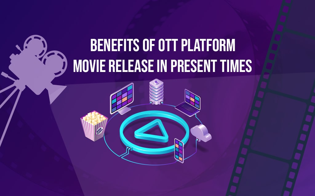 OTT Platform Movie Release in Present Times