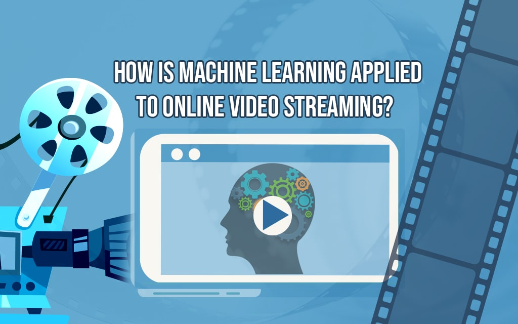 Machine Learning in Online Video Streaming