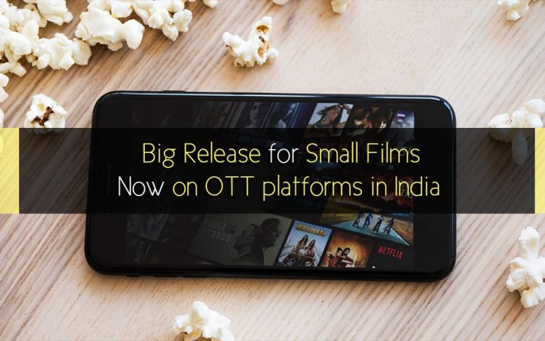 Big Release for Small Films on OTT platforms in India