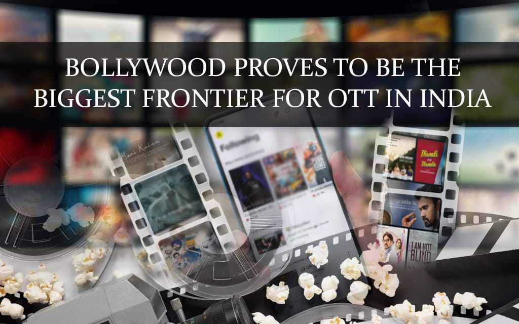 Bollywood has become the biggest frontier for OTT