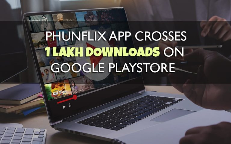PhunFlix App Crosses 1 Lakh Downloads on Google PlayStore