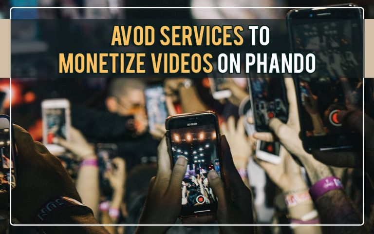 Phando now offers AVOD services to monetize videos