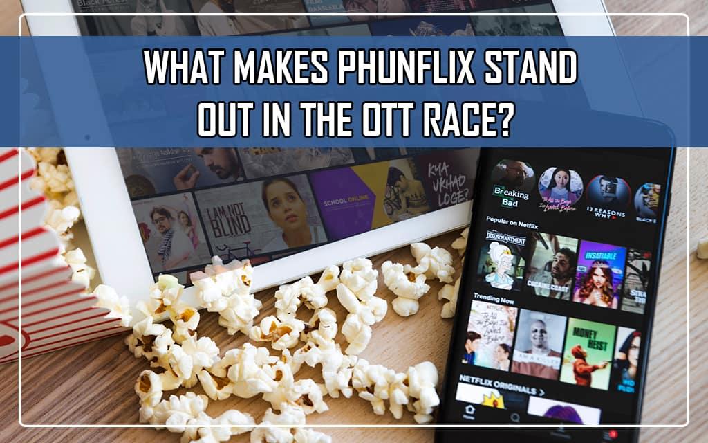 Phunflx - A promising OTT provider