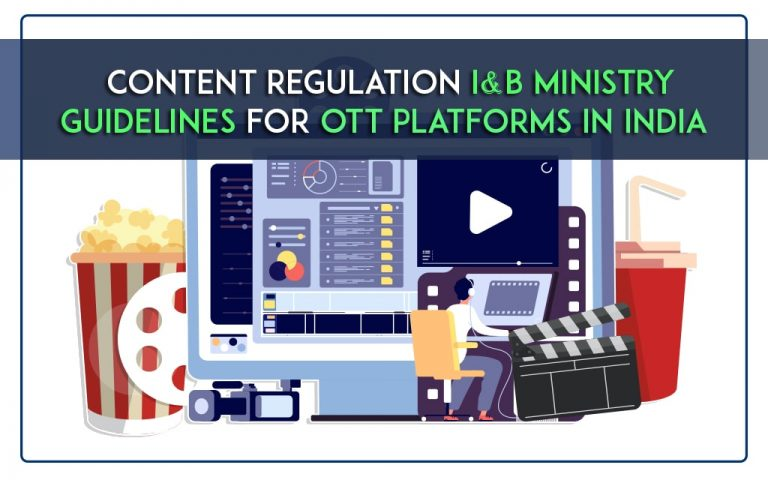 Content Regulation I&B Ministry Guidelines for OTT Platforms in India