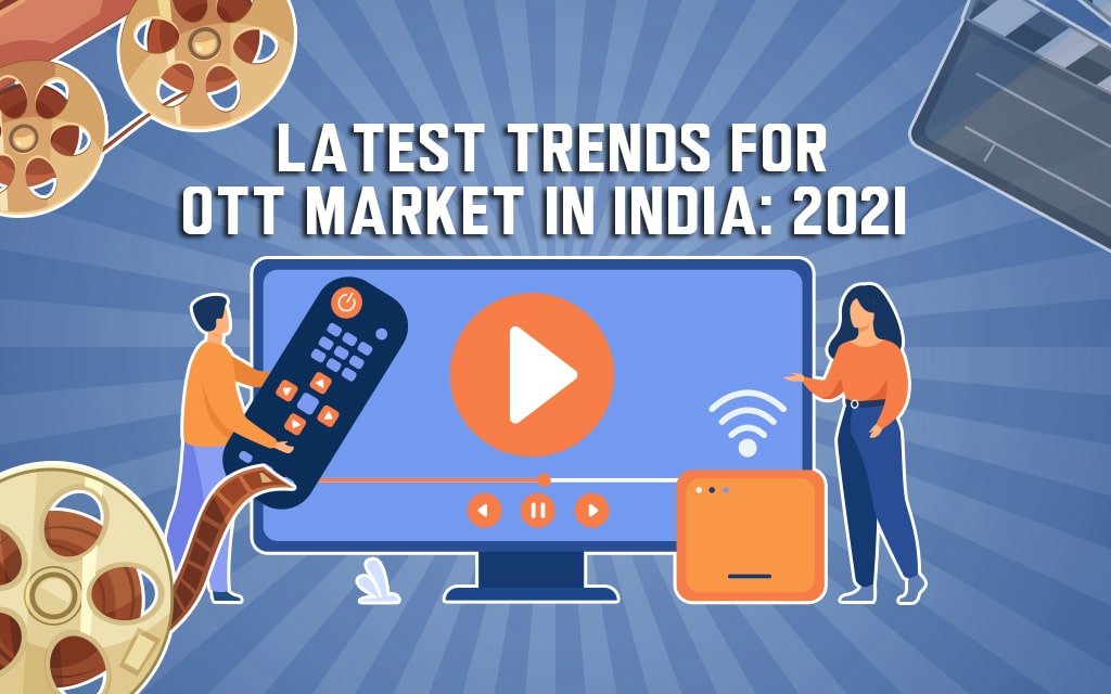 Latest OTT Trends in India