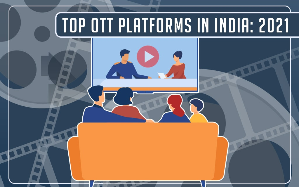 Best OTT Platforms in India 2021
